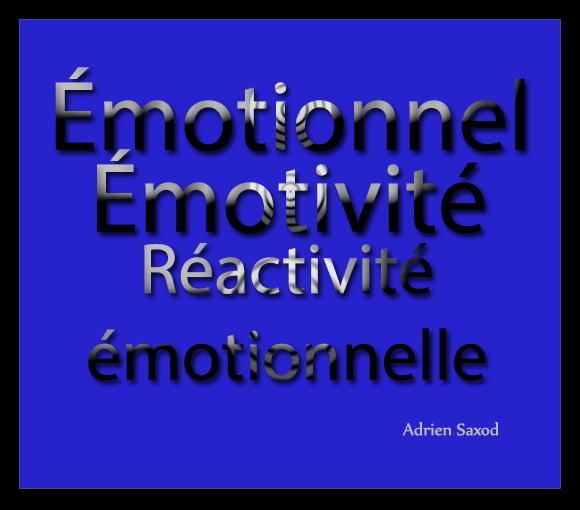 L'émotionnel, l'émotivité, la réactivité émotionnelle : apport de l'hypnothérapie.
